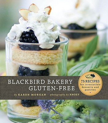 Blackbird Bakery Gluten-Free By Morgan, Karen/ Knoxy (PHT)